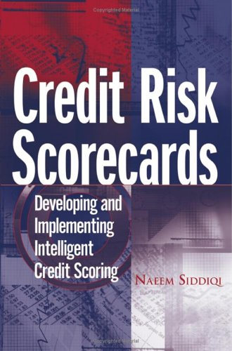 Credit Risk Scorecards: Developing and Implementing Intelligent Credit Scoring (Wiley and SAS Business Series)