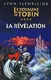 """Afficher """"Le Royaume de Tobin n° 4 La Révélation"""""""