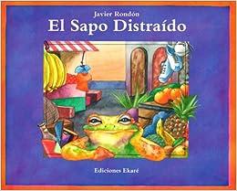 El Sapo Distraido: The Absent-Mimded Toad (Coleccion Ponte Poronte