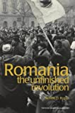 Romania: The Unfinished Revolution (Post-communist States & Nations)