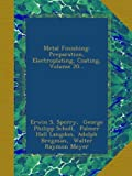 Metal Finishing: Preparation, Electroplating, Coating, Volume 20...