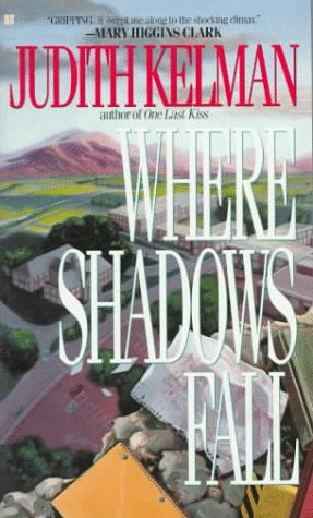 Where Shadows Fall, Judith Kelman