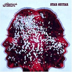 The Chemical Brothers - Star Guitar - Zortam Music