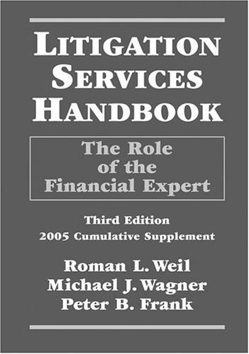 Litigation Services Handbook: The Role of the Financial Expert, 2005 Cumulative Supplement