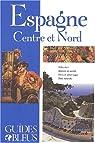 Guides bleus. Espagne, Centre et Nord