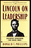 img - for Lincoln on Leadership: Executive Strategies for Tough Times book / textbook / text book
