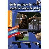 Guide pratique du tir sportif � l'arme de poing (avec un DVD inclus)par Jean-Christophe...
