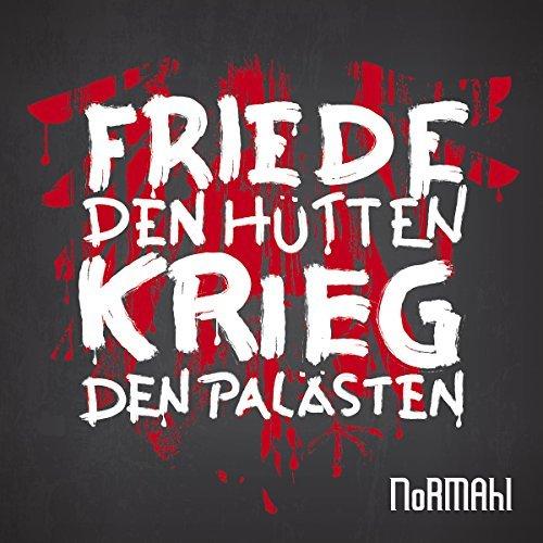 Friede Den H??tten,Krieg Den Pal??sten by Normahl