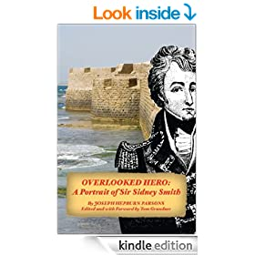 OVERLOOKED HERO: A Portrait of Sir Sidney Smith