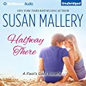 Halfway There: Fool's Gold, Book 9.75 (       UNABRIDGED) by Susan Mallery Narrated by Tanya Eby