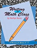 Writing in Math Class: A Resource for Grades 2-8