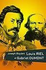 Louis Riel et Gabriel Dumont par Boyden