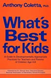 img - for What's Best for Kids: A Guide to Developmentally Appropriate Practices for Teachers And... by Anthony J. Coletta (1991-11-01) book / textbook / text book