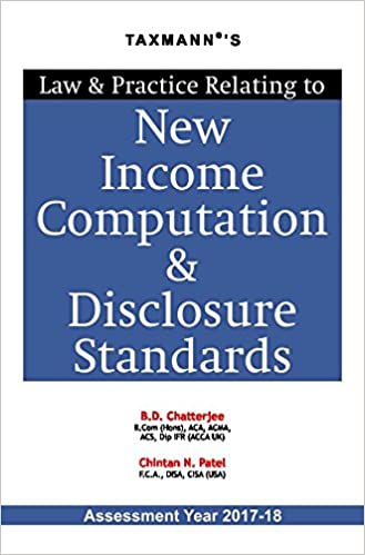 Law & Practice Relating to New Income Computation & Disclosure Standards (Assessment Year 2017-18)