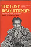 img - for The Lost Revolutionary: A Biography of John Reed book / textbook / text book