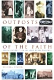 Outposts of the Faith: Ten Anglo-Catholic Portraits