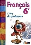 Fran�ais 6e : Livre du professeur