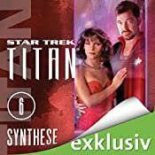Star Trek. Synthese (Titan 6) | James Swallow
