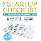 The Startup Checklist: 25 Steps to a Scalable, High-Growth Business Hörbuch von David S. Rose Gesprochen von: David S. Rose