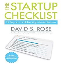 The Startup Checklist: 25 Steps to a Scalable, High-Growth Business Audiobook by David S. Rose Narrated by David S. Rose