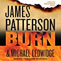 Burn Audiobook by James Patterson, Michael Ledwidge Narrated by Danny Mastrogiorgio