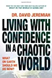 Living with Confidence in a Chaotic World (0849919622) by David Jeremiah