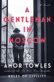 Book Cover: A Gentleman in Moscow: A Novel