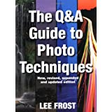 Question and Answer Guide To Photo Techniquesby Lee Frost