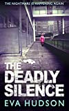 The Deadly Silence (formerly The Third Estate): A Dark London Crime Thriller (Angela Tate Investigations Book 3)