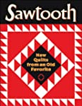 Sawtooth: New Quilts from an Old Favo...