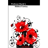 Professor Hardy's Hidden Fantasy - An Erotic Short Storyby Ann Russell