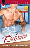 Image of Our First Embrace (Harlequin Kimani Romance\Kimani Hotties)