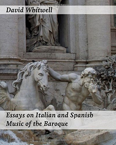 Essays on Italian and Spanish Music of the Baroque: Philosophy and Performance Practice