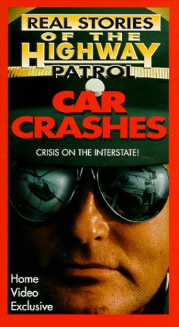 Real Stories of the Highway Patrol - Car Crashes: Crisis on the Interstate [VHS]