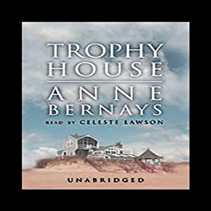 Trophy House | [Anne Bernays]