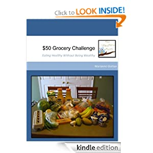 Kindle Book Bargains: $50 Grocery Challenge: Eating Healthy Without Being Wealthy, by Marianne Giullian, Drew Withers, Michelle Withers. Publication Date: October 5, 2012