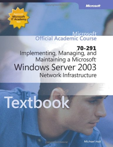 70-291 Implementing, Managing, and Maintaining a Microsoft Windows Server 2003 Network Infrastructure
