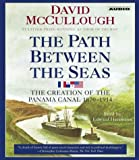 David McCullough The Path Between the Seas: The Creation of the Panama Canal, 1870-1914