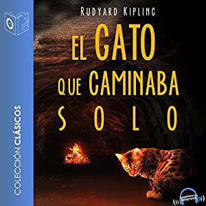 El gato que caminaba solo [The Cat That Walked Alone] Audiobook