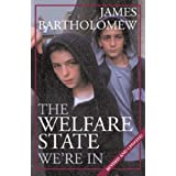 The Welfare State We're inby James Bartholomew