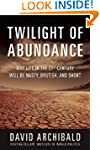 Twilight of Abundance: Why Life in th...