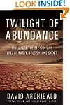 Twilight of Abundance: Why Life in th...