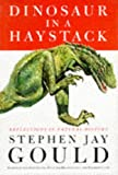 DINOSAUR IN A HAYSTACK (0224044729) by STEPHEN JAY GOULD
