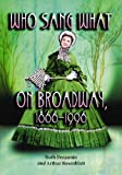 Who Sang What on Broadway, 1866-1996: v. 1 & 2