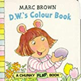 D.W.'s Colour Book (Red Fox Chunky Flap Book) (0099264226) by Marc Brown