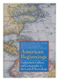 img - for American Beginnings: Exploration, Culture, and Cartography in the Land of Norumbega book / textbook / text book