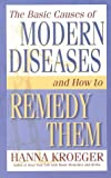 img - for The Basic Causes of Disease-and How to Remedy Them book / textbook / text book