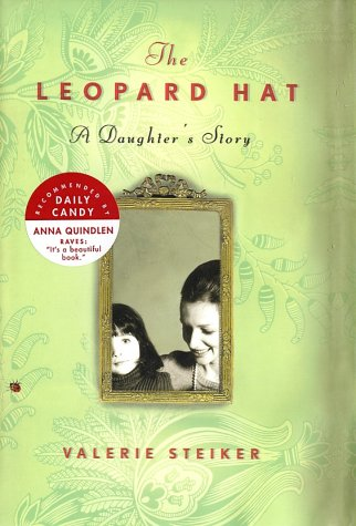 The Leopard Hat: A Daughter's Story, Valerie Steiker