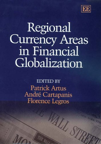 Regional Currency Areas in Financial Globalization