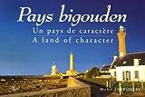 echange, troc Michel Thersiquel - Pays bigouden : Un pays de caractère : A land of character